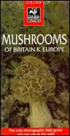 Mushrooms of Britain & Europe (Collins Wild Guide)