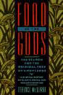 Food of the Gods : The Search for the Original Tree of Knowledge : A Radical History of Plants, Drugs, and Human Evolution