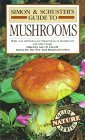 Simon and Schuster's Guide to Mushrooms