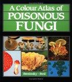 A Colour Atlas of Poisonous Fungi