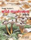 Peter Jordan's Wild Mushroom Bible