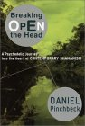 Breaking Open the Head : A Psychedelic Journey into the Heart of Contemporary Shamanism