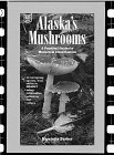 Alaska's Mushrooms: A Practical Guide