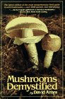 Mushrooms Demystified : A Comprehensive Guide to the Fleshy Fungi
