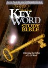 Hebrew-Greek Key Word Study Bible: New American Standard Bible: Unlocking the Riches of God's Word