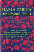 Maria Sabina : Her Life and Chants (New Wilderness Poetics ; V. 1)