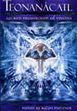 Teonanácatl: Sacred Mushroom of Visions