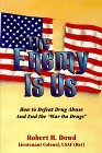 The Enemy Is Us : How to Defeat Drug Abuse and End the 'War on Drugs'