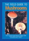 The Field Guide to Mushrooms