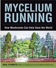 Mycelium Running: A Guide to Healing the Planet Through Gardening