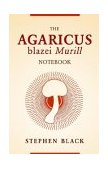 The Agaricus Blazei Murill Notebook