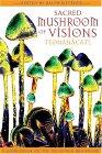 Sacred Mushroom of Visions: Teonanácatl : A Sourcebook on the Psilocybin Mushroom