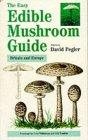 The Easy Edible Mushroom Guide