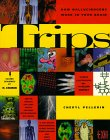 Trips : How Hallucinogens Work in Your Brain