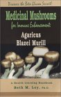 Medicinal Mushrooms for Immune Enhancement: Agaricus Blazei Murill, Discover the Beta Glucan Secret (Health Learning Handbook)