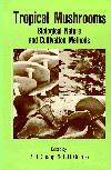 Tropical Mushrooms : Biological Nature & Cultivation Methods : Volvariella, Pleurotus, & Auricularia
