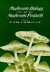 Mushroom Biology and Mushroom Products : Proceedings of the First International Conference on Mushroom Biology and Mushroom Products, 23-26 August 1997